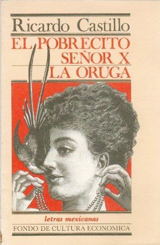 9789681603786: El pobrecito señor X . La oruga (Psiquiatria y Psicologa) (Spanish Edition)