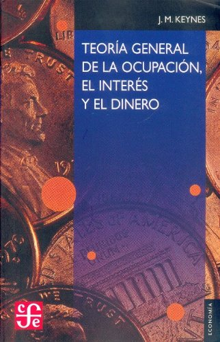 9789681604158: Teoria general de la ocupacion, el interes y el dinero (Spanish Edition)