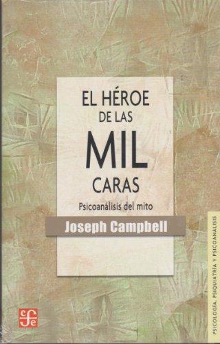 El heroe de las mil caras : Campbell Joseph
