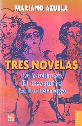 Tres novelas de Mariano Azuela : La: Mariano, Azuela