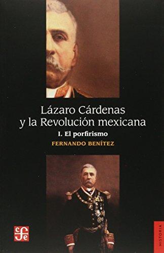 9789681604578: Lazaro Cardenas y la Revolucion mexicana, I/ Lazaro Cardenas and the Mexican Revolution I: El porfirismo