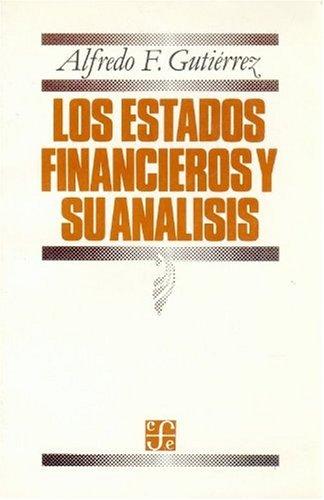 Los estados financieros y su análisis (Seccion: Gutiérrez Alfredo F.