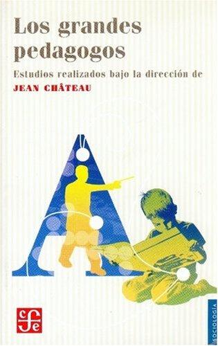 Los Grandes Pedagogos (Paperback): Jean Chateau, Jean