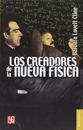 9789681604752: Los creadores de la nueva fisica : los fisicos y la teoria cuantica (Breviarios) (Spanish Edition)