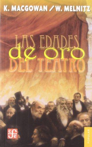 9789681604790: Las edades de oro del teatro (Coleccion Popular (Fondo de Cultura Economica)) (Spanish Edition)