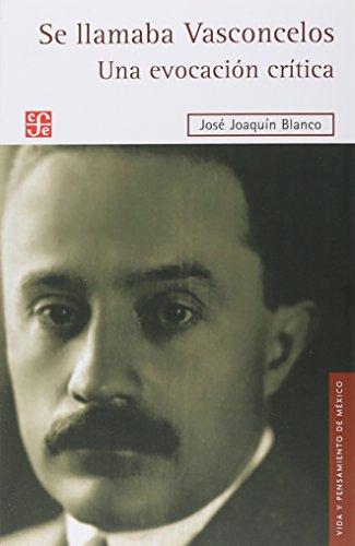 9789681604950: Se llamaba Vasconcelos : una evocación crítica (Literatura) (Spanish Edition)