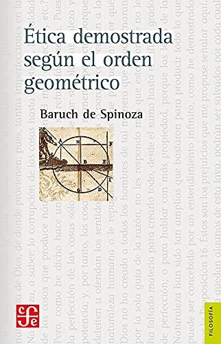 Etica demostrada segun el orden geometrico: Spinoza, Baruch De