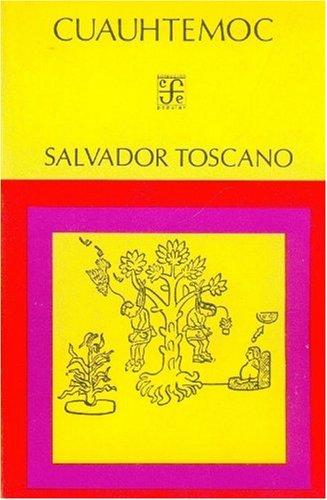 Cuauhtémoc (Historia) (Spanish Edition): Toscano Salvador