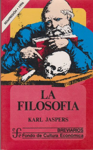 La Filosofia (Spanish Edition) (9681605713) by Jaspers, Karl