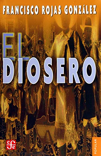 El Diosero, 4th Edition (Spanish Edition): Rojas González Francisco