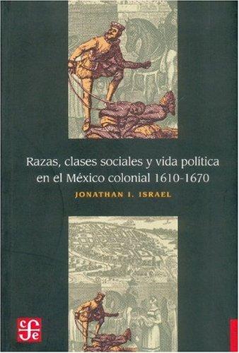 9789681606510: Razas, clases sociales y vida política en el México colonial, 1610-1670 (Historia (Fondo de Cultura Economica de Argentina)) (Spanish Edition)