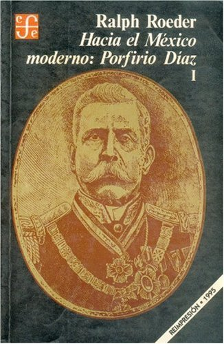 9789681607654: Hacia el México moderno: Porfirio Díaz, I (Historia) (Spanish Edition)