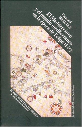 9789681607753: El Mediterraneo y el mundo mediterraneo en la epoca de Felipe II, tomo primero
