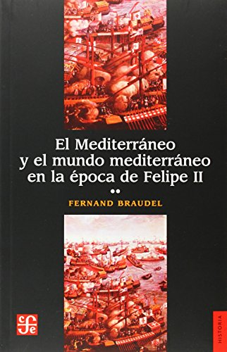 9789681607760: El Mediterráneo y el mundo mediterráneo en la época de Felipe II.Volúmen II