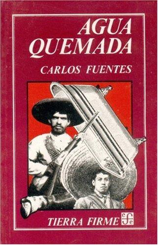 9789681607807: Agua quemada : cuarteto narrativo (Coleccion Tierra Firme) (Spanish Edition)