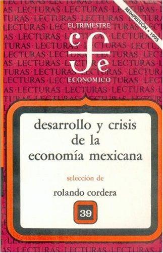 9789681607883: Desarrollo y crisis de la economía mexicana : ensayos de interpretación histórica (El Trimestre económico) (Spanish Edition)