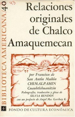 9789681607975: Relaciones originales de Chalco Amaquemecan (Spanish Edition)