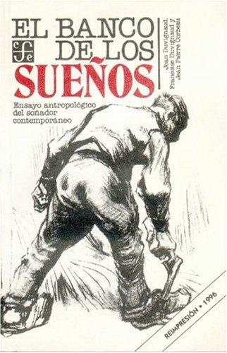 El banco de los sue?os : ensayo antropol?gico del so?ador contempor?neo (Coleccin Popular) (Spanish...