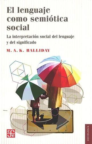 9789681608309: El lenguaje como semiótica social : la interpretación social del lenguaje y del significado (Sociologa) (Spanish Edition)