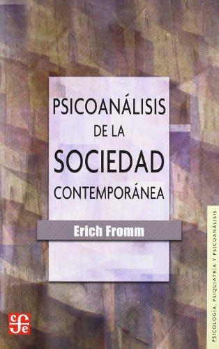 Psicoanálisis de la sociedad contemporánea : hacia: Erich, Fromm
