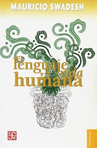 El lenguaje y la Vida Humana (Coleccion: Mauricio, Swadesh
