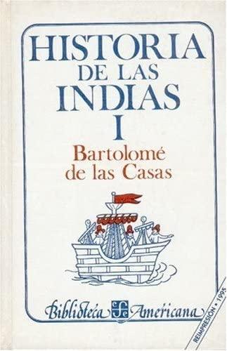 Historia de las indias, i: Casas, Fray Bartolome