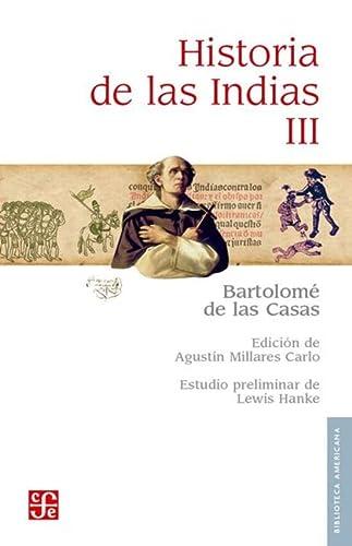 Historia De Las Indias T. Iii: De las Casas,
