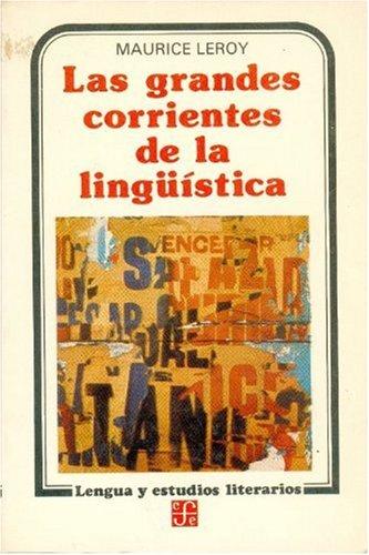 9789681610036: Las grandes corrientes de la lingüística (Spanish Edition)
