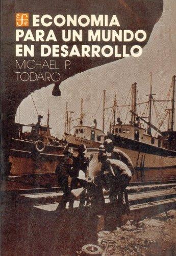 ECONOMIA PARA UN MUNDO EN DESARROLLO.: TODARO, MICHAEL P.