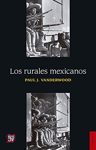 9789681610302: Los rurales mexicanos (Sección de obras historia) (Spanish Edition)