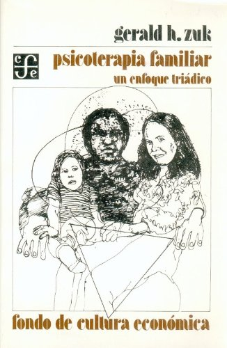 9789681610630: Psicoterapia familiar : un enfoque triádico (Psicologia, Psiquiatria Y Psicoanalisis) (Spanish Edition)