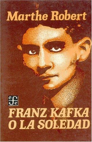 9789681610739: Franz Kafka o la soledad (Spanish Edition)