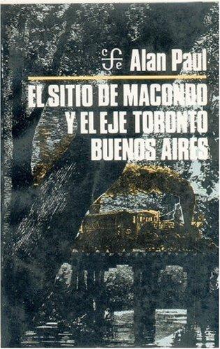 9789681611187: El sitio de Macondo y el eje Toronto-Buenos Aires (Literatura) (Spanish Edition)
