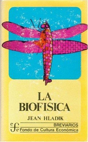 La biofisica: Hladik, Jean