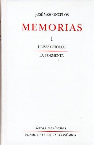 Memorias: I. Ulises criollo, la tormenta (Letras mexicanas) (Spanish Edition): Vasconcelos Jos�