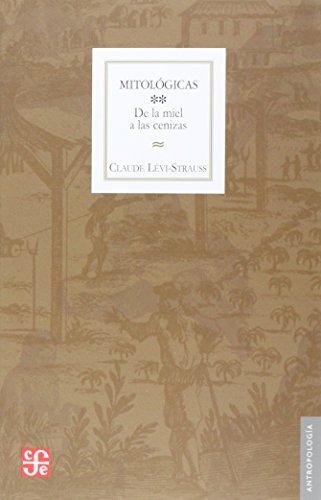 9789681612467: Mitologicas, II : de la miel a las cenizas (Spanish Edition)