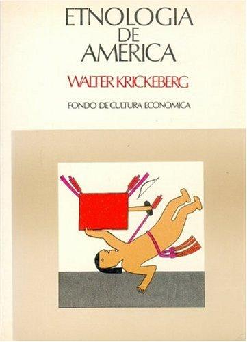 Etnologia De America: Walter Krickeberg