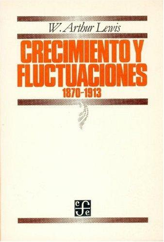 9789681612870: Crecimiento y fluctuaciones, 1870-1913 (Economa) (Spanish Edition)