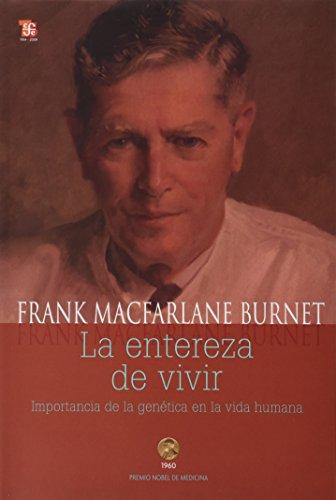 La entereza de vivir : importancia de: Frank, Macfarlane Burnet