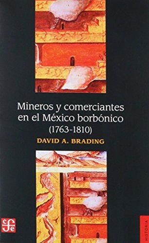 Mineros y comerciantes en el México borbónico (1763-1810) (Spanish Edition): Brading ...