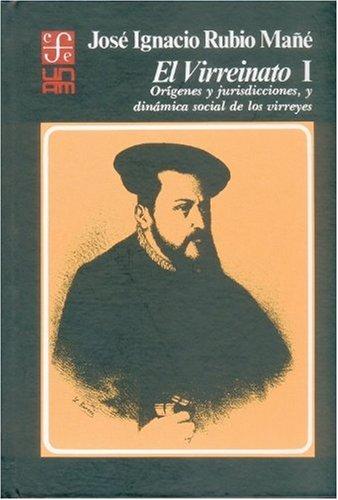 El virreinato, i : origenes y jurisdicciones,: Rubio Mañe, Jose