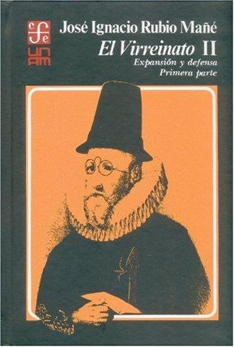El virreinato, ii : expansion y defensa,: Rubio Mañe, Jose