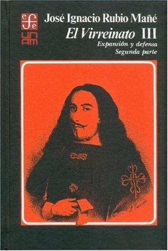 El virreinato, iii : expansion y defensa,: Rubio Mañe, Jose