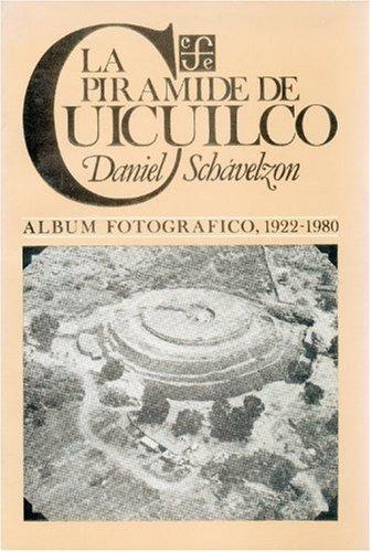 9789681613723: La pirámide de Cuicuilco : álbum fotográfico, 1922-1980 (Antropologia) (Spanish Edition)