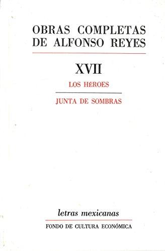 Obras completas, XVII : Los heroes, Junta: Alfonso, Reyes
