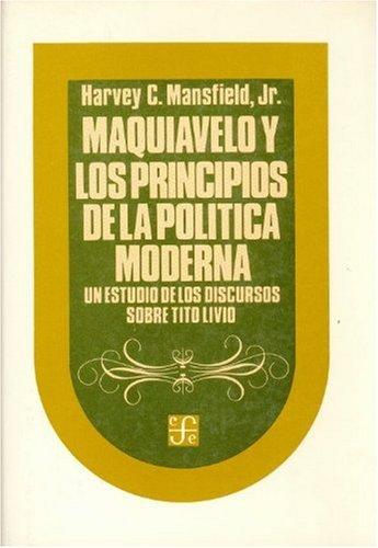 9789681614003: MAQUIAVELO Y LOS PRINCIPIOS DELA POLITICA MODERNA