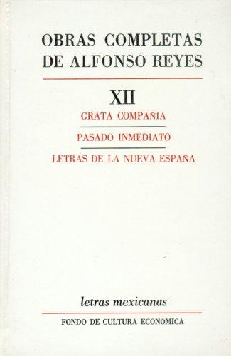 9789681614454: Obras completas, XII : Grata compania, Pasado inmediato, Letras de la Nueva Espana (Letras Mexicanas) (Spanish Edition)