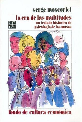 9789681614485: La era de las multitudes : un tratado histórico de psicología de las masas (Economa) (Spanish Edition)