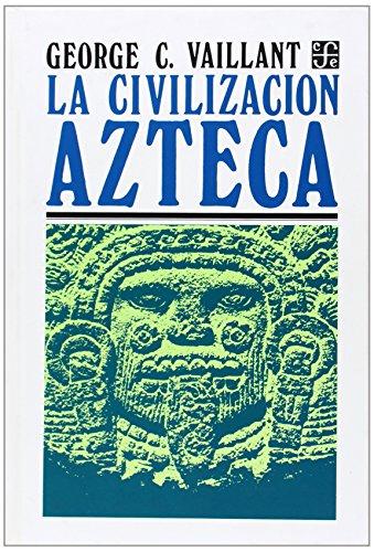 9789681615048: La Civilizacion Azteca: Origen, Grandeza y Decadencia (Spanish Edition)