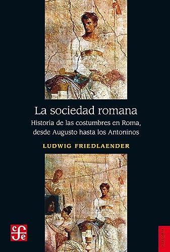 9789681615079: La sociedad romana/ The Roman Society: Historia de las costumbres en Roma, desde Augusto hasta los Antoninos (Spanish Edition)